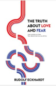 The Truth about Love and Fear by Rudolf Eckhardt