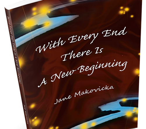 Jane Makovicka, author of With Every End There Is A New Beginning